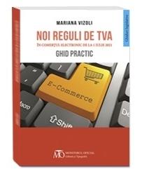 Noi reguli de TVA în comerţul electronic de la 1 iulie 2021 : ghid practic