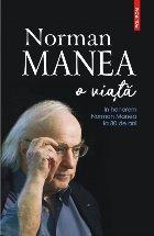 Norman Manea – o viaţă