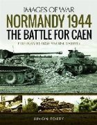 Normandy 1944: The Battle for