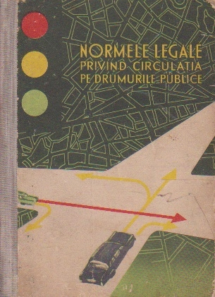 Normele legale privind circulatia pe drumurile publice (Editie 1966)