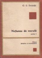 Notiunea de morala, Partea I