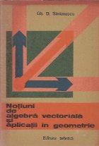 Notiuni algebra vectoriala aplicatii geometrie