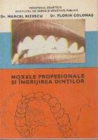 Noxele profesionale si ingrijirea dintilor