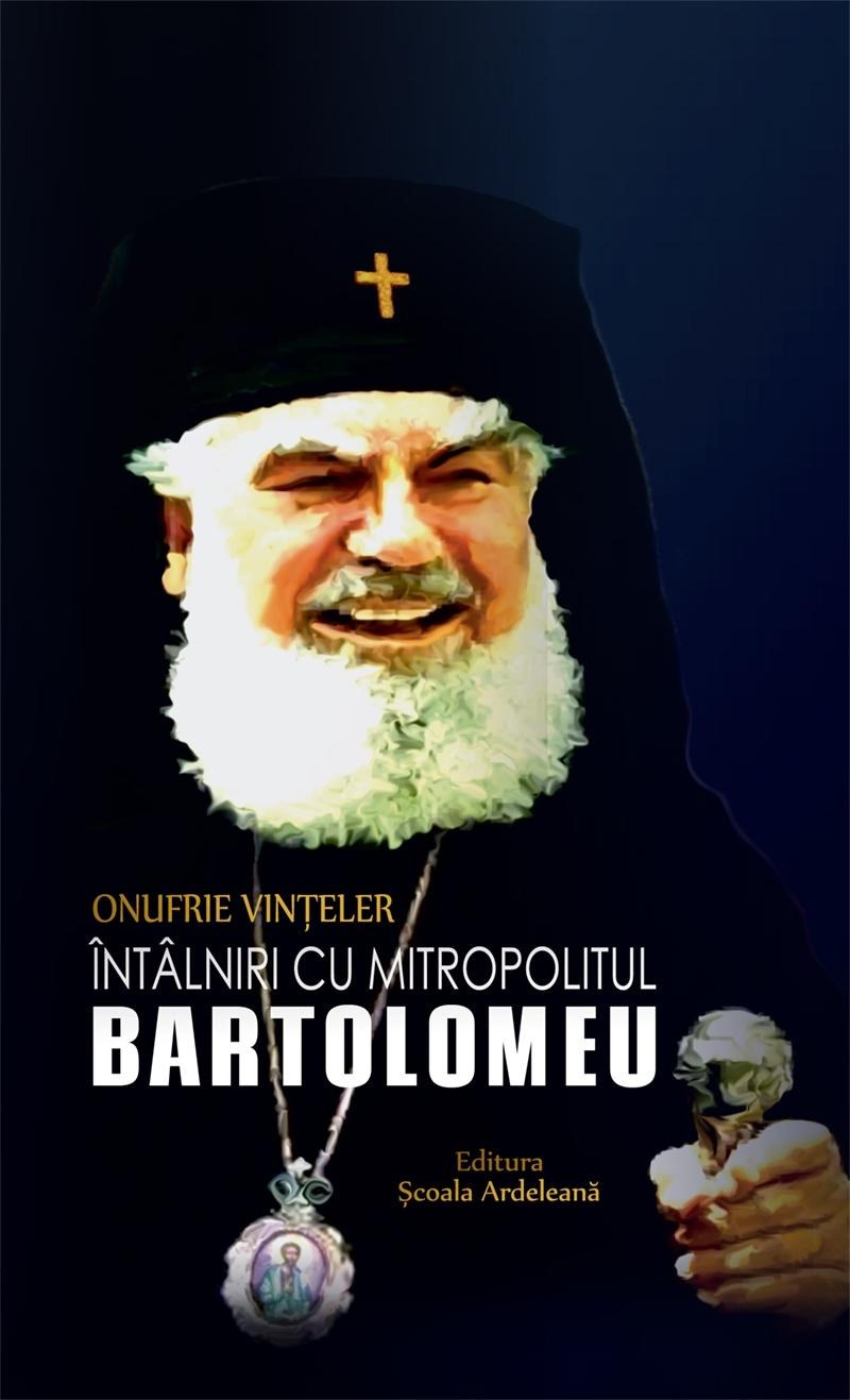 Întâlniri cu Mitropolitul Bartolomeu