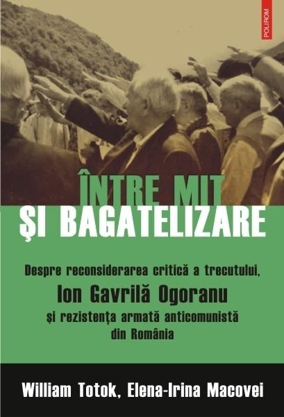 Între mit şi bagatelizare. Despre reconsiderarea critică a trecutului, Ion Gavrilă Ogoranu şi rezistenţa anticomunistă din România