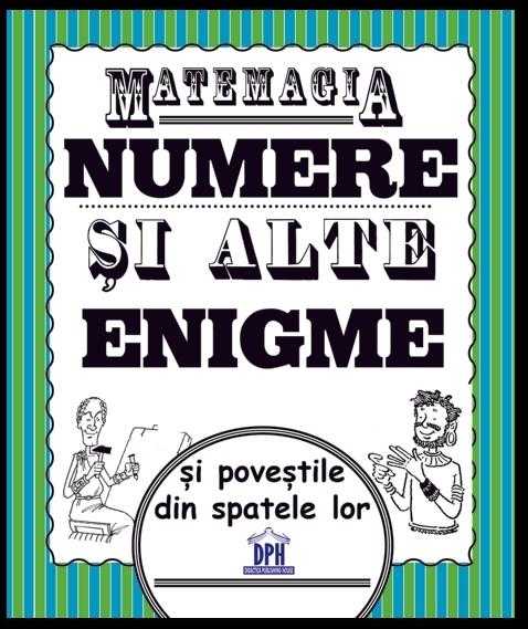 Numere... şi alte enigme ... : poveştile din spatele lor