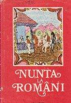 Nunta la romani - Antologie din poezia ceremonialului nuntii