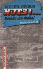 Nuts!... Batalia din Ardeni (Decembrie 1944)