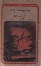 Nuvele Liviu Rebreanu (Colectia Arcade)