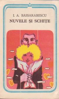 Nuvele si schite (I. A Bassarabescu)