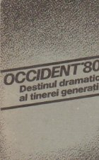 Occident 80 - Destinul dramatic al tinerei generatii