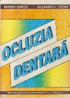 Ocluzia dentara - Notiuni de morfologie, fiziologie, patologie si tratament
