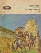 Old Surehand, Volumul I
