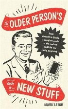 Older Person's Guide to New Stuff