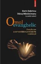 Omul evanghelic. O explorare a comunităţilor protestante româneşti