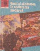 Omul si sanatatea in societatea moderna
