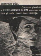 Onoarea pierduta a Katherinei Blum sau cum se isca si unde poate duce violenta - Povestire