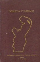 Operatia cezariana - Conferinta Nationala de Obstetrica si Ginecologie, Galati 24-26 Sept. 1982