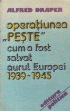 Operatiunea Peste - Cum a fost salvat aurul Europei (1939 - 1945)