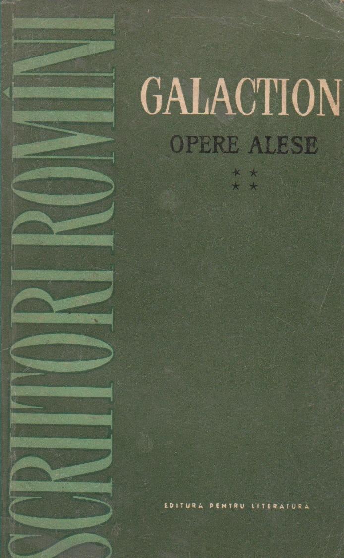 Opere alese, Volumul al IV-lea - Romane (Gala Galaction)