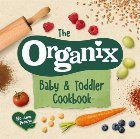 Organix Baby and Toddler Cookbook