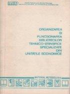 Organizarea si functionarea bibliotecilor tehnico-stiintifice specializate din unitatile economice. Material metodologic