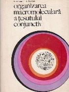 Organizarea macromoleculara a tesutului conjuctiv