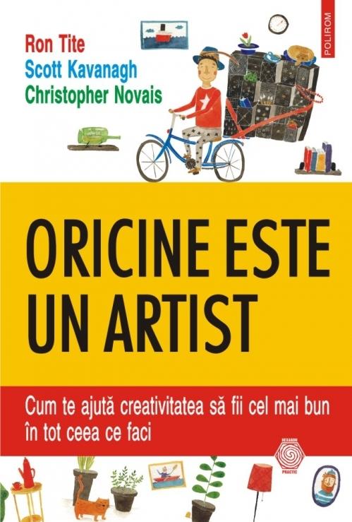 Oricine este un artist. Cum te ajută creativitatea să fii cel mai bun în tot ceea ce faci