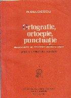 Ortografie, ortoepie, punctuatie - Supliment al Revistei pentru elevi Limba si Literatura Romana
