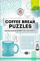 Overworked & Underpuzzled: Coffee Break Puzzles