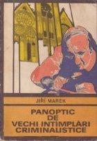 Panoptic vechi intamplari criminalistice