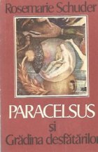 Paracelsus si gradina desfatarilor