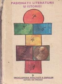Pasionatii literaturii si istoriei (Enciclopedia practica a copiilor), Volumul al III-lea