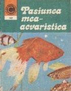 Pasiunea mea - acvaristica