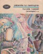Pataniile lui Rastioghin. Nuvele rusesti (antologie) Volumul al II-lea