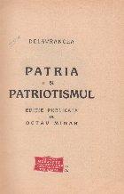 Patria si Patriotismul - Editie publicata de Octav Minar