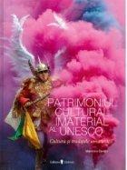 Patrimoniul Cultural Imaterial al Unesco. Cultura si traditiile umanitatii