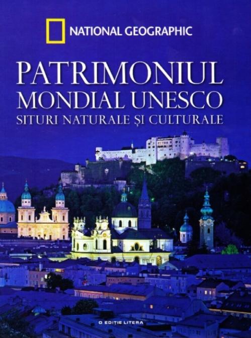Patrimoniul Mondial UNESCO. Situri naturale și culturale. Vol. 1