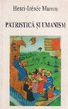 Patristica Umanism Culegere studii