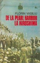 De la Pearl Harbor la Hiroshima