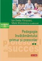 Pedagogia invatamantului primar si prescolar. Volumul II