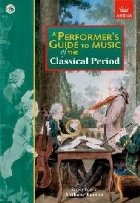 Performer's Guide to Music of the Classical Period
