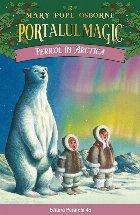 Pericol în Arctica. Portalul Magic nr. 12