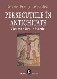 Persecutiile in antichitate