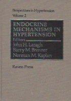 Perspectives in hypertension, Volume 2, Endocrine Mechanisms in Hypertension