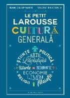 Le Petit Larousse. Cultură generală