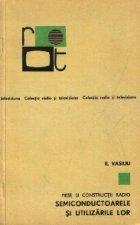Piese si constructii radio - Semiconductoarele si utilizarile lor