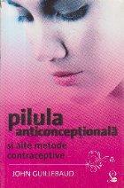 Pilula anticonceptionala alte metode contraceptive