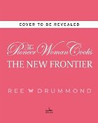 Pioneer Woman Cooks: The New Frontier