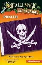 """Pirații. Infojurnal (însoțește volumul 4 din seria Portalul magic: """"Comoara piraților"""")"""